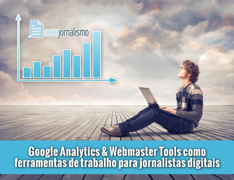 Google Analytics & Webmaster Tools como ferramentas de trabalho para jornalistas digitais