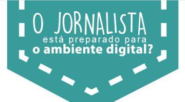 Projeto Novo Jornalismo: Infográfico Pesquisa - O Jornalista está preparado para o ambiente digital?