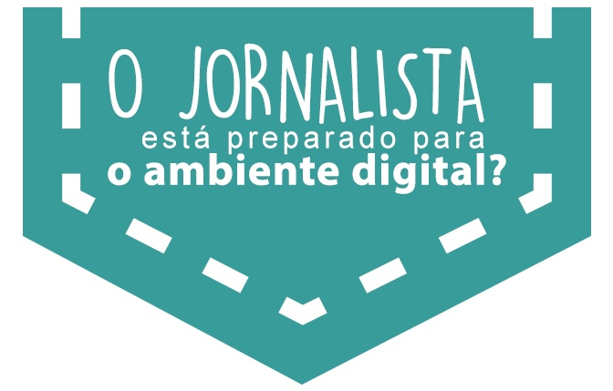 O Jornalista está preparado para o ambiente digital?