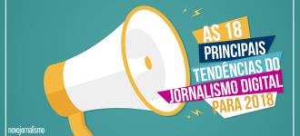 As 18 principais tendências do jornalismo digital para 2018